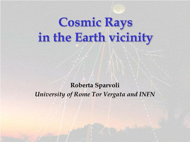 cosmic rays in the earth vicinity n.