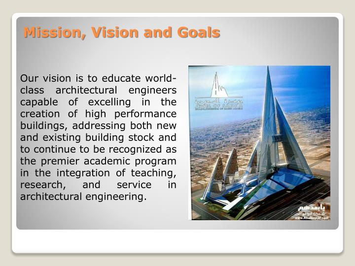 Our vision is to educate world-class architectural engineers capable of excelling in the creation of high performance buildings, addressing both new and existing building stock and to continue to be recognized as the premier academic program in the integration of teaching, research, and service in architectural engineering.