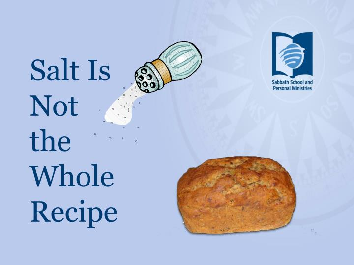 Salt Is Not