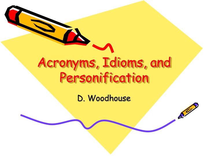 acronyms idioms and personification n.