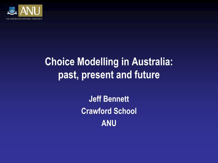 choice modelling in australia past present and future n.
