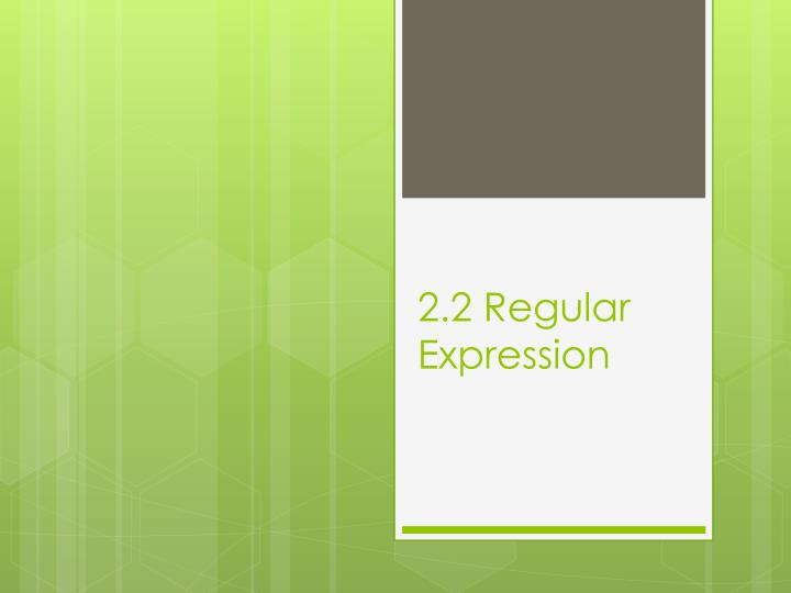 2.2 Regular Expression