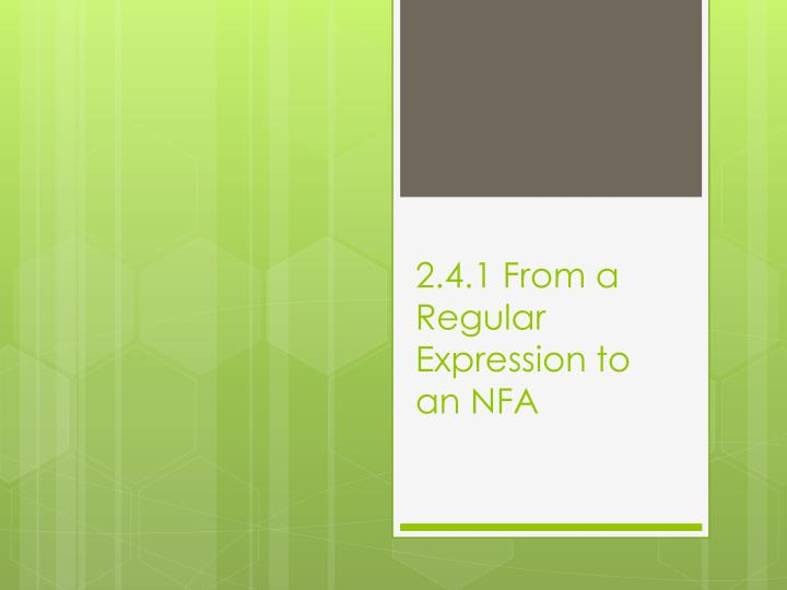 2.4.1 From a Regular Expression to an NFA