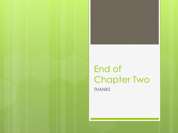 End of Chapter Two