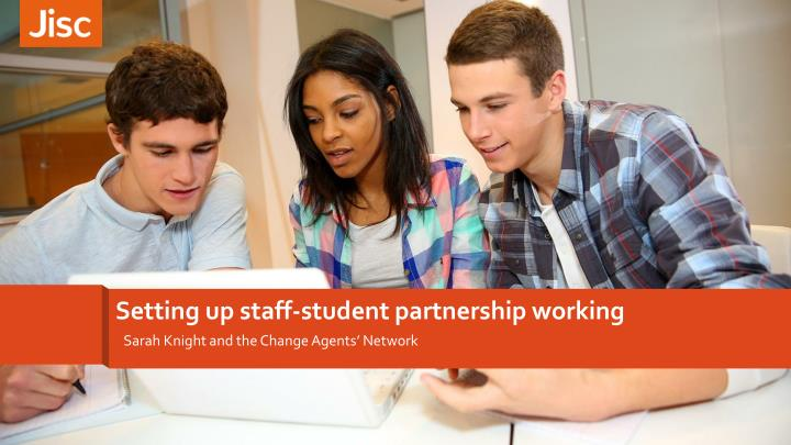 setting up staff student partnership working n.