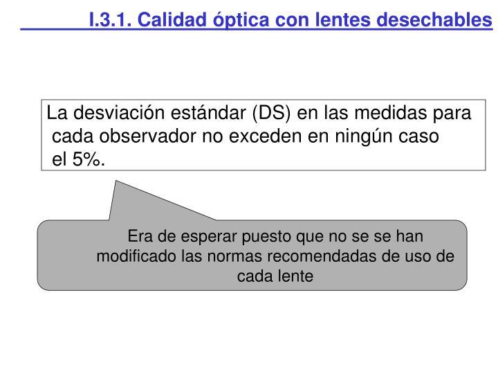 I.3.1. Calidad óptica con lentes desechables