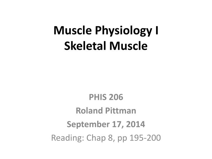 muscle physiology i skeletal muscle n.