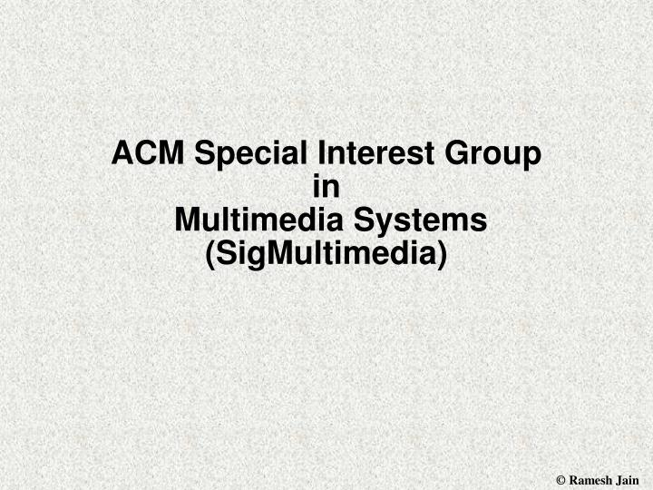 acm special interest group in multimedia systems sigmultimedia n.
