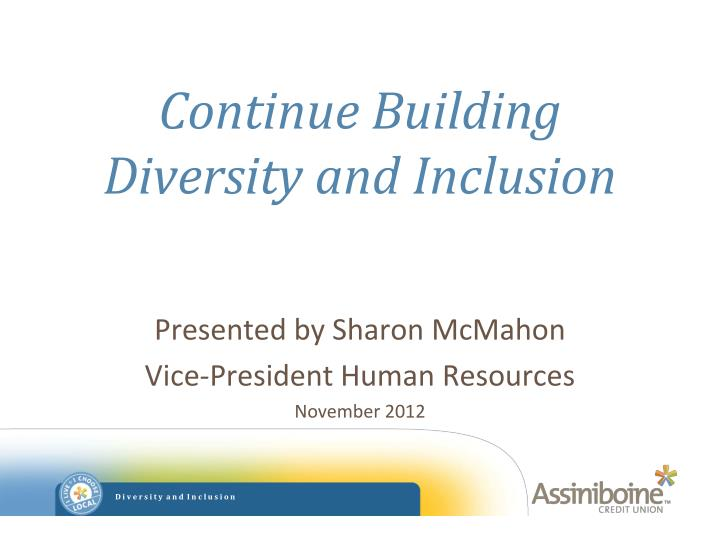 continue building diversity and inclusion n.