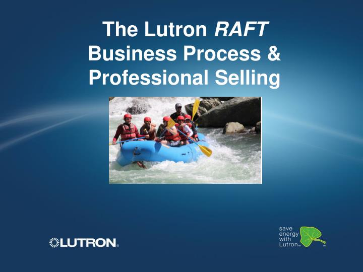 the lutron raft business process professional selling n.