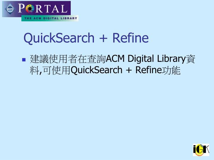 QuickSearch + Refine