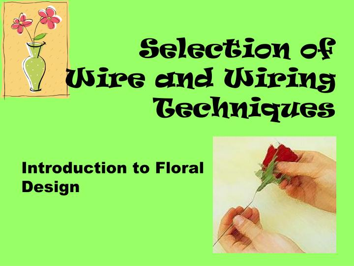 selection of wire and wiring techniques n.