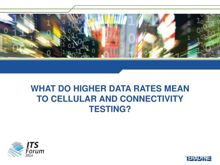 what do higher data rates mean to cellular and connectivity testing n.