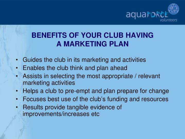 BENEFITS OF YOUR CLUB HAVING