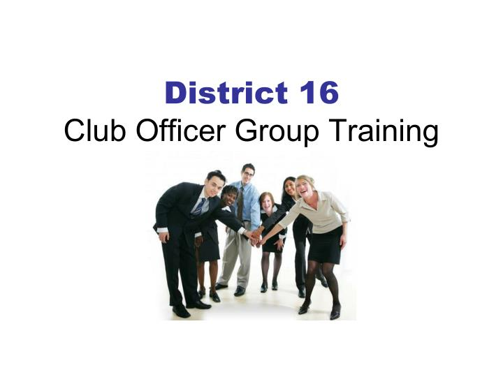 district 16 club officer group training n.