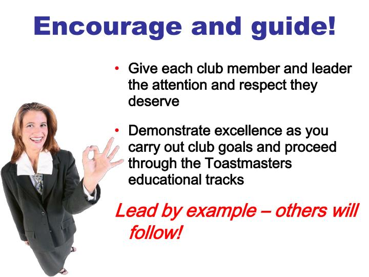 Encourage and guide!