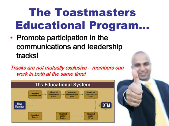 The Toastmasters Educational Program…