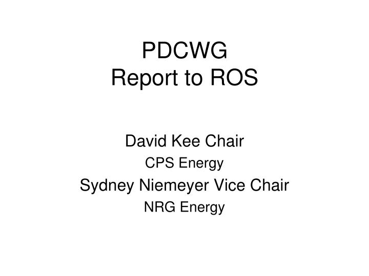 pdcwg report to ros n.