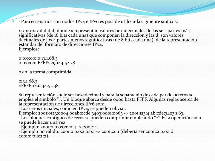 ·Para escenarios con nodos IPv4 e IPv6 es posible utilizar la siguiente sintaxis:
