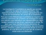 funciones de la investigaci n cuantitativa