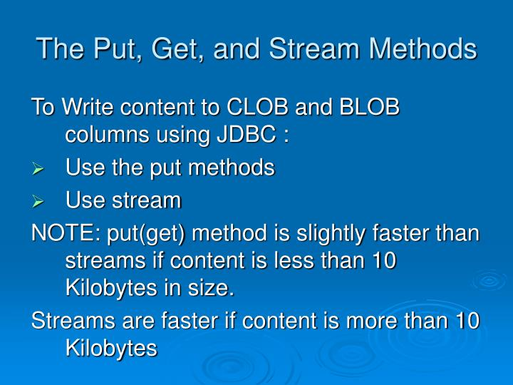 The Put, Get, and Stream Methods