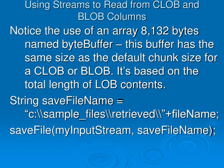 Using Streams to Read from CLOB and BLOB Columns