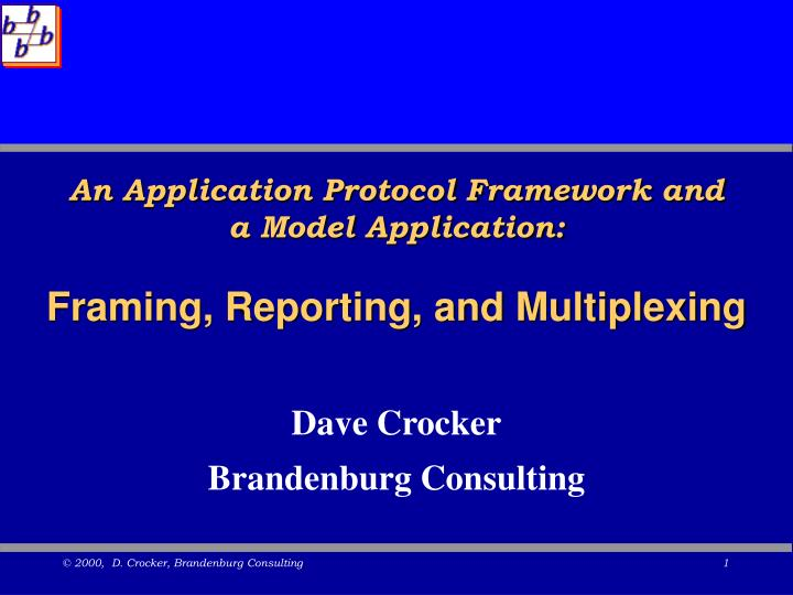 an application protocol framework and a model application framing reporting and multiplexing n.