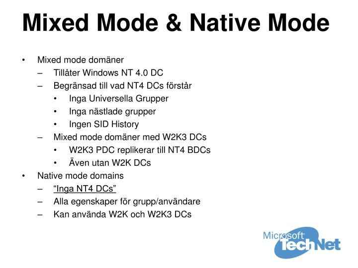 Mixed Mode & Native Mode