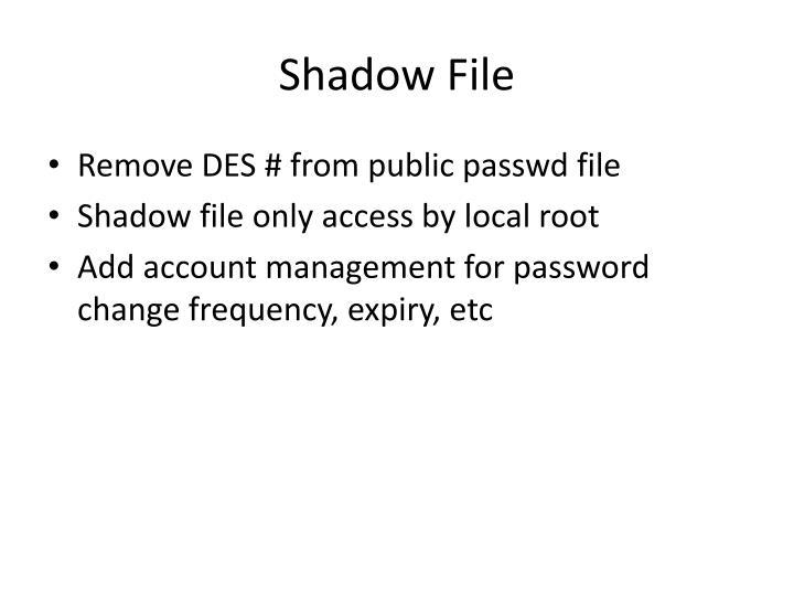 Shadow File