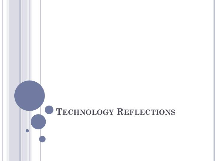 technology reflections n.