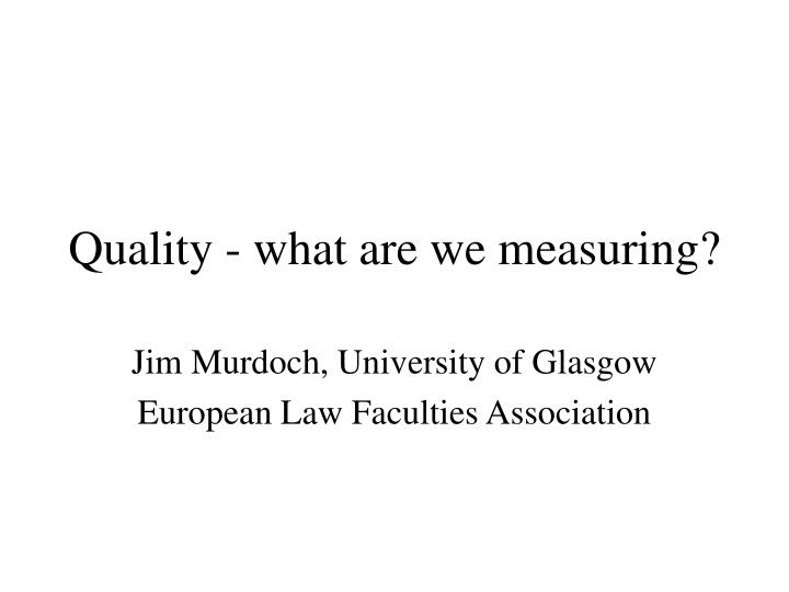 quality what are we measuring n.