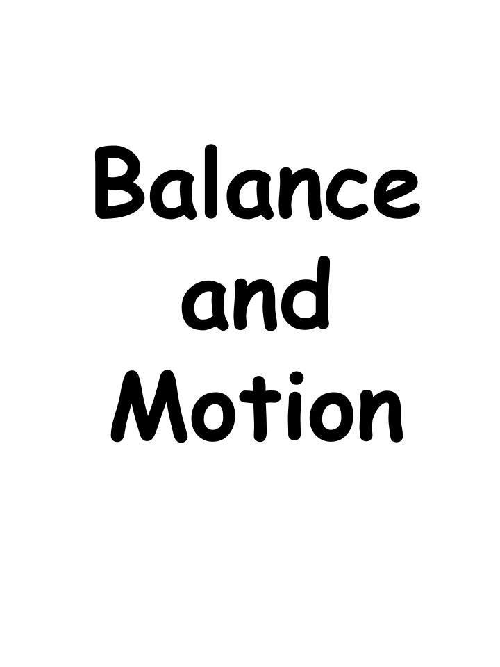 balance and motion n.