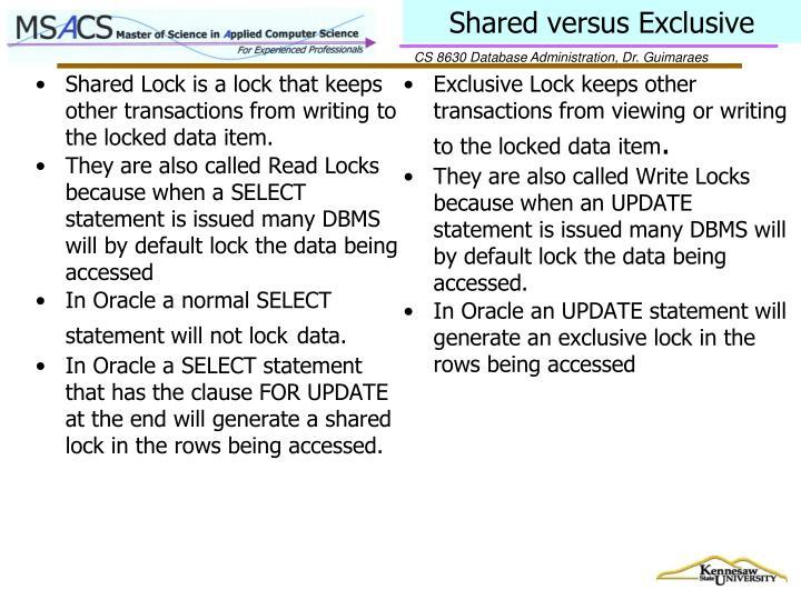 Shared versus Exclusive