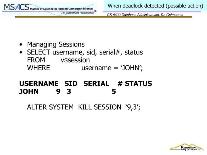 When deadlock detected (possible action)