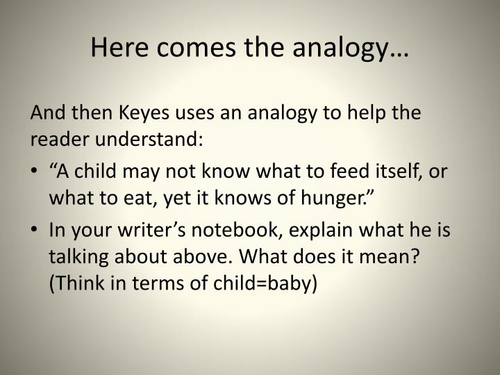 Here comes the analogy…