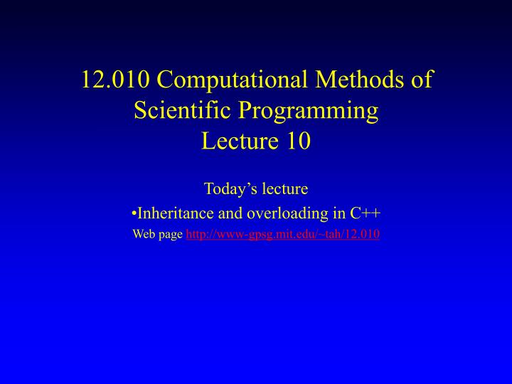 12 010 computational methods of scientific programming lecture 10 n.