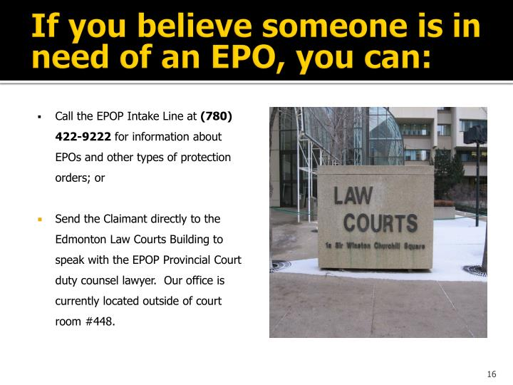 If you believe someone is in need of an EPO, you can: