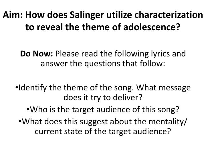 aim how does salinger utilize characterization to reveal the theme of adolescence n.