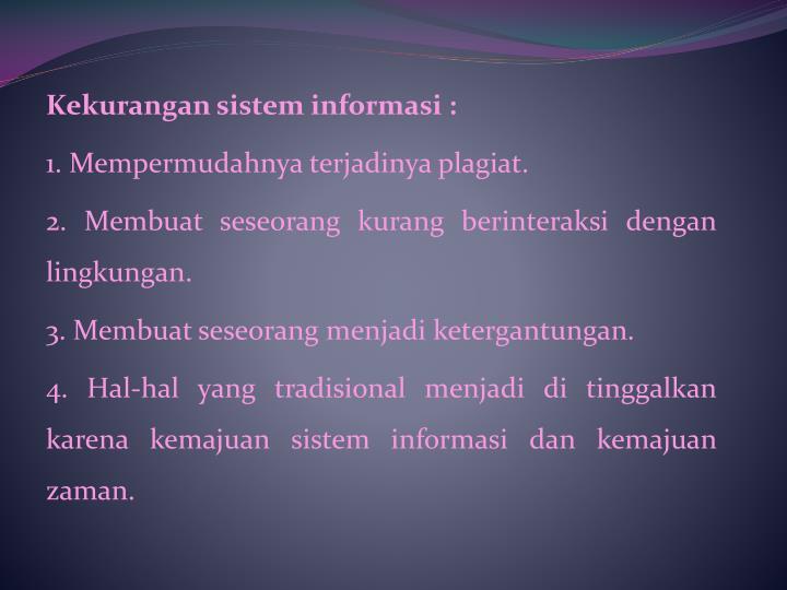 Kekurangan sistem informasi :