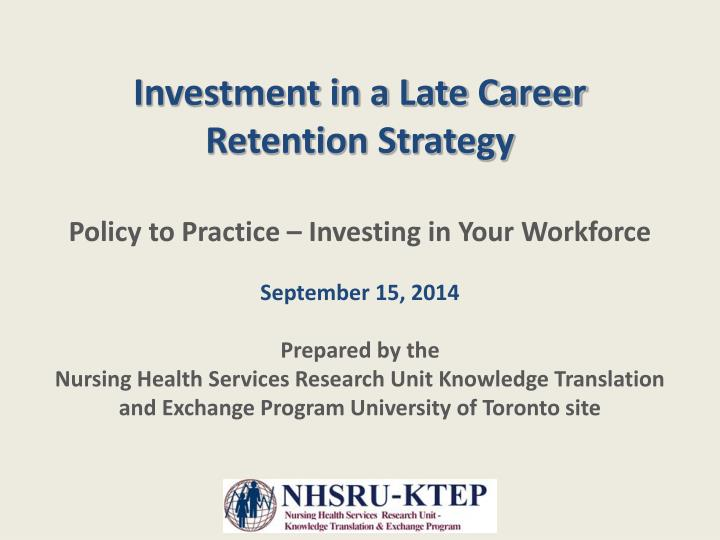 investment in a late career retention strategy n.