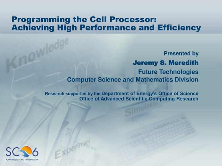 programming the cell processor achieving high performance and efficiency n.