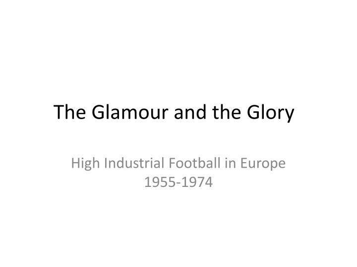 the glamour and the glory n.