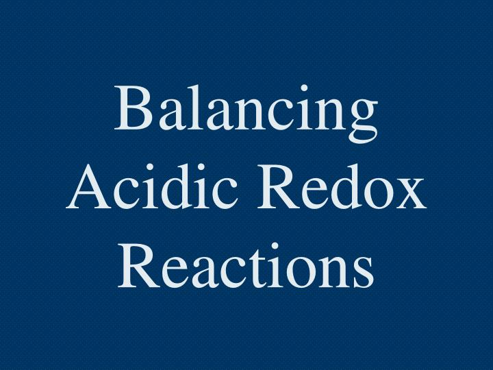 balancing acidic redox reactions n.
