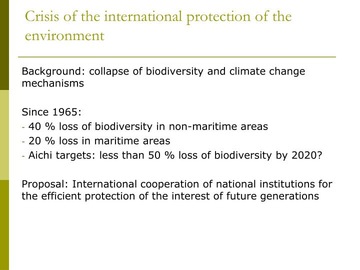 Crisis of the international protection of the environment