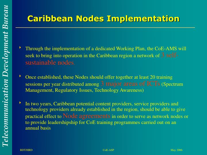 Through the implementation of a dedicated Working Plan, the CoE-AMS will seek to bring into operation in the Caribbean region a network of