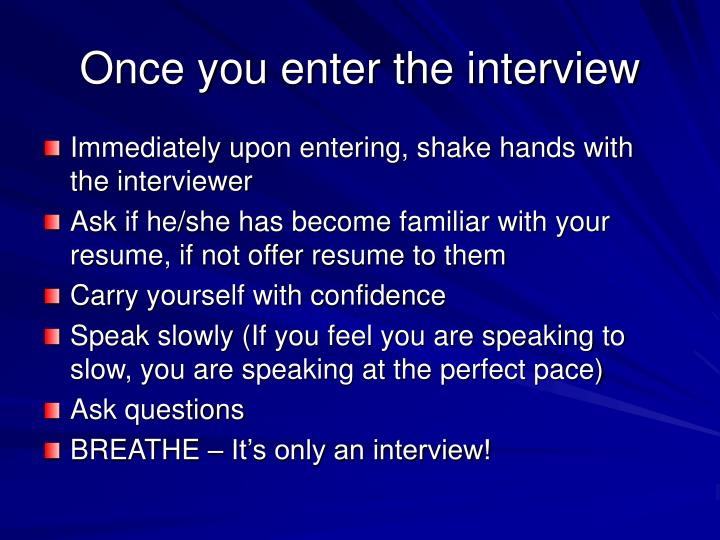 Once you enter the interview