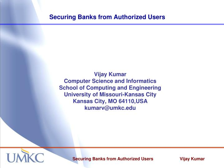 PPT - Securing Banks from Authorized Users PowerPoint