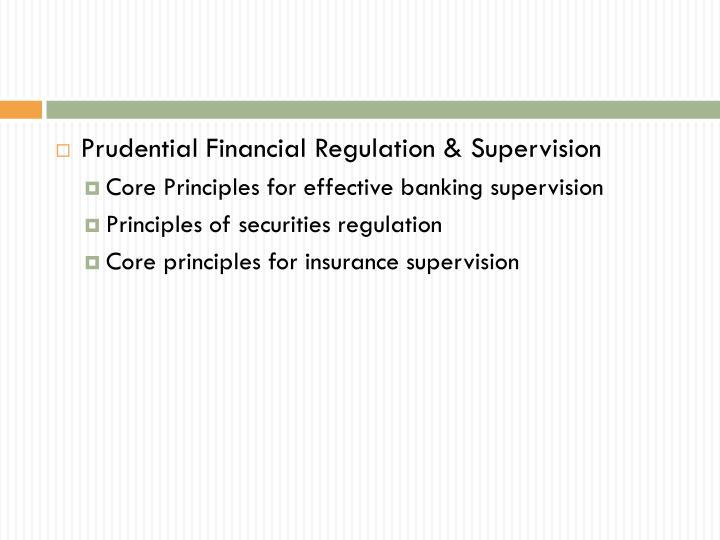 Prudential Financial Regulation & Supervision