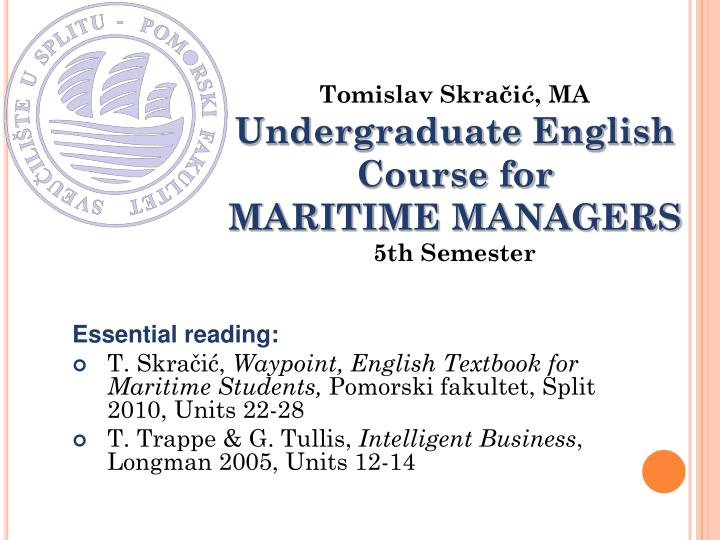 tomislav skra i ma undergraduate english course for mari time managers 5th semester n.
