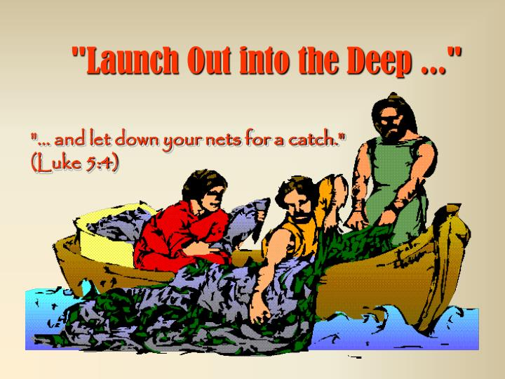 launch out into the deep n.